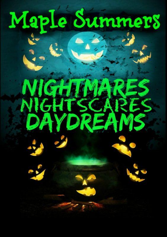 Nightmares, Night Scares, Daydreams